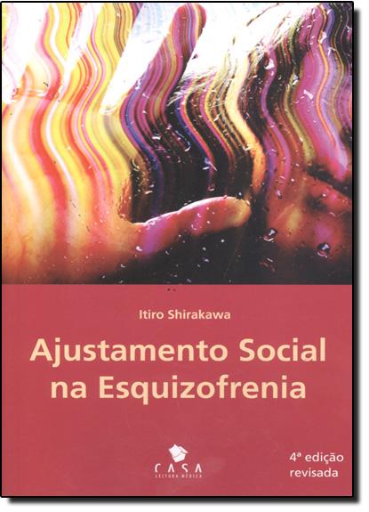 Ajustamento Social na Esquizofrenia, O, livro de Itiro Shirakawa