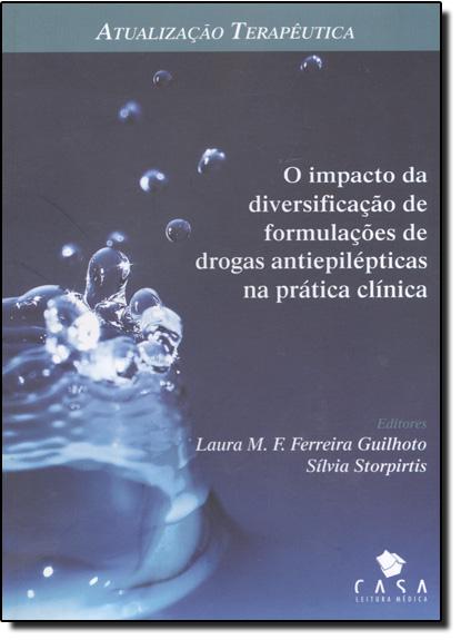 Atualização Terapêutica: O Impacto da Diversificação de Formulações de Drogas Antiepiléticas, livro de Laura M. F. Ferreira Guilhoto