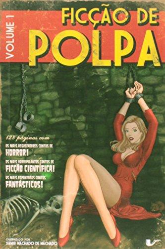 Ficção de Polpa - Volume 01, livro de Samir Machado de Machado