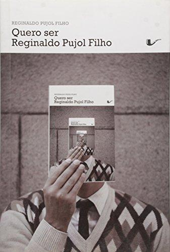 Quero Ser Reginaldo Pujol Filho, livro de Reginaldo Pujol Filho