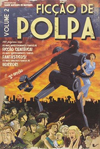 Ficção de Polpa - Volume 2, livro de Samir Machado de Machado