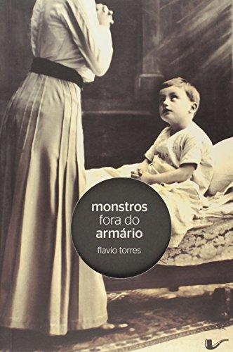 Monstros fora do armário, livro de Flavio Torres