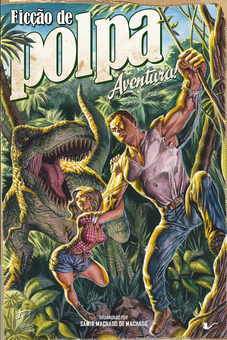 Ficção De Polpa: Aventura!, livro de Samir Machado De Machado