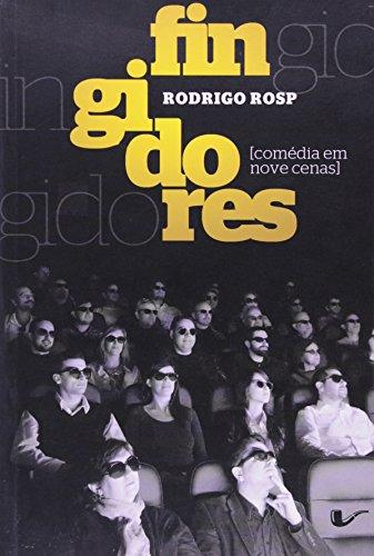 Fingidores. Comedia em Nove Cenas, livro de Rodrigo Rosp