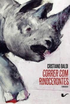 Correr com rinocerontes, livro de Cristiano Baldi