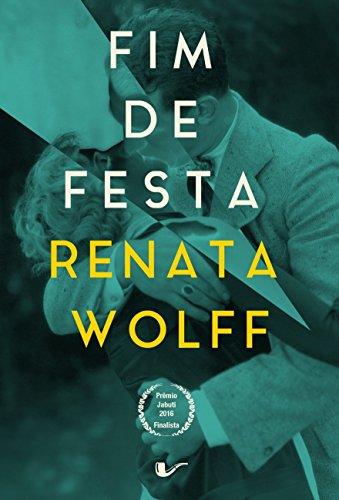 Fim de Festa, livro de Renata Wolff