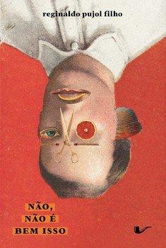 Não, não é bem isso, livro de Reginaldo Pujol Filho