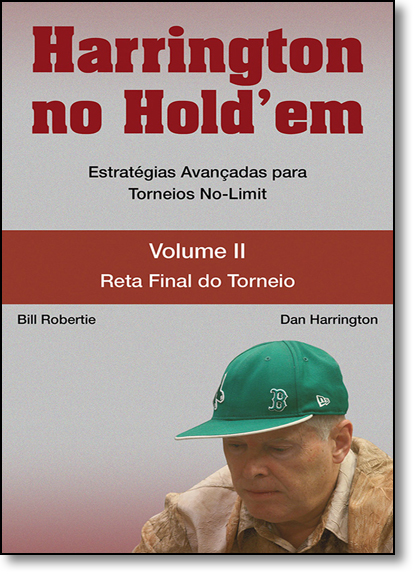 Harrington no Holdem: Estratégias Avançadas Para Torneios No-limit - Vol. 2, livro de Dan Harrington
