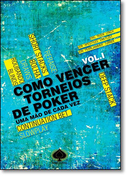 Como Vencer Torneios de Poker: Uma Mão de Cada Vez V. 1, livro de Eric Lynch