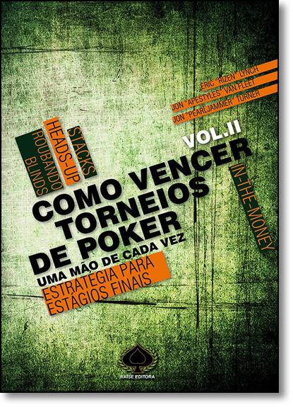 Como Vencer Torneios de Poker: Uma Mão de Cada Vez - Vol. 2, livro de Eric Lynch