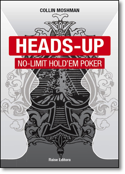Heads-up No-limit Hold Em Poker, livro de Collin Moshman
