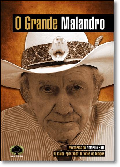 Grande Malandro, O: Memorias de Amarillo Slim, livro de Amarillo Slim