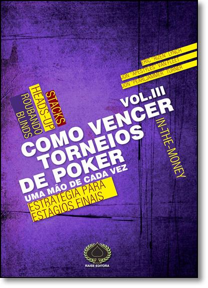 Como Vencer Torneios de Poker: Uma Mão de Cada Vez - Vol. 3, livro de Eric Lynch