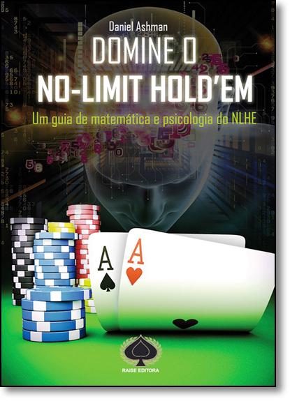 Domine o No-limit Holdem: Um Guia de Matematica e Psicologia do N L H E, livro de Daniel Ashman
