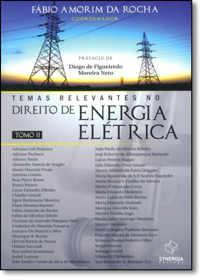 Temas Relevantes no Direito de Energia Elétrica - Tomo 2, livro de Fábio Amorim da Rocha