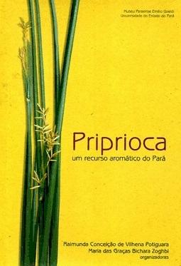 Priprioca: um recurso aromático do Pará, livro de Raimunda Conceição de Vilhena Potiguara, Maria das Graças Bichara Zoghbi (orgs.)