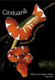 Caxiuanã - Paraíso ainda preservado, livro de Pedro Luiz Braga Lisboa (org.)