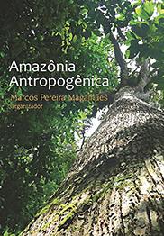 Amazônia Antropogênica, livro de Marcos Pereira Magalhães