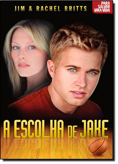 Escolha de Jake, A, livro de Rachel Britts