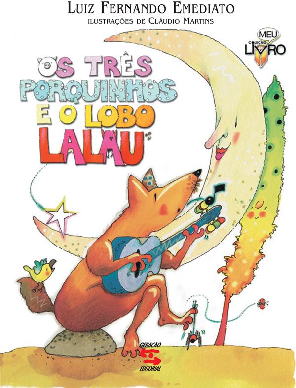 TRÊS PORQUINHOS E O LOBO LALAU, OS, livro de LUIZ FERNANDO EMEDIATO