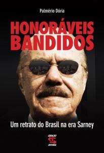 Honoráveis Bandidos: Um Retrato do Brasil na Era de Sarney, livro de Palmério Dória
