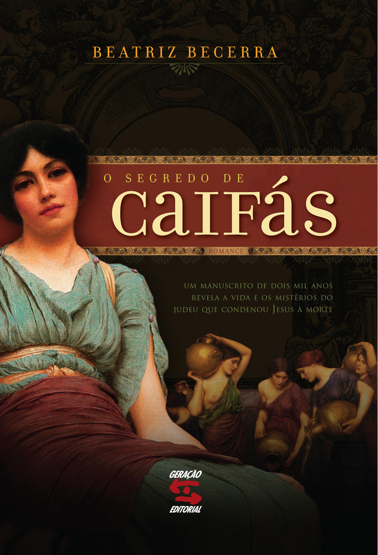 Segredo de Caifas, O, livro de Beatriz Becerra