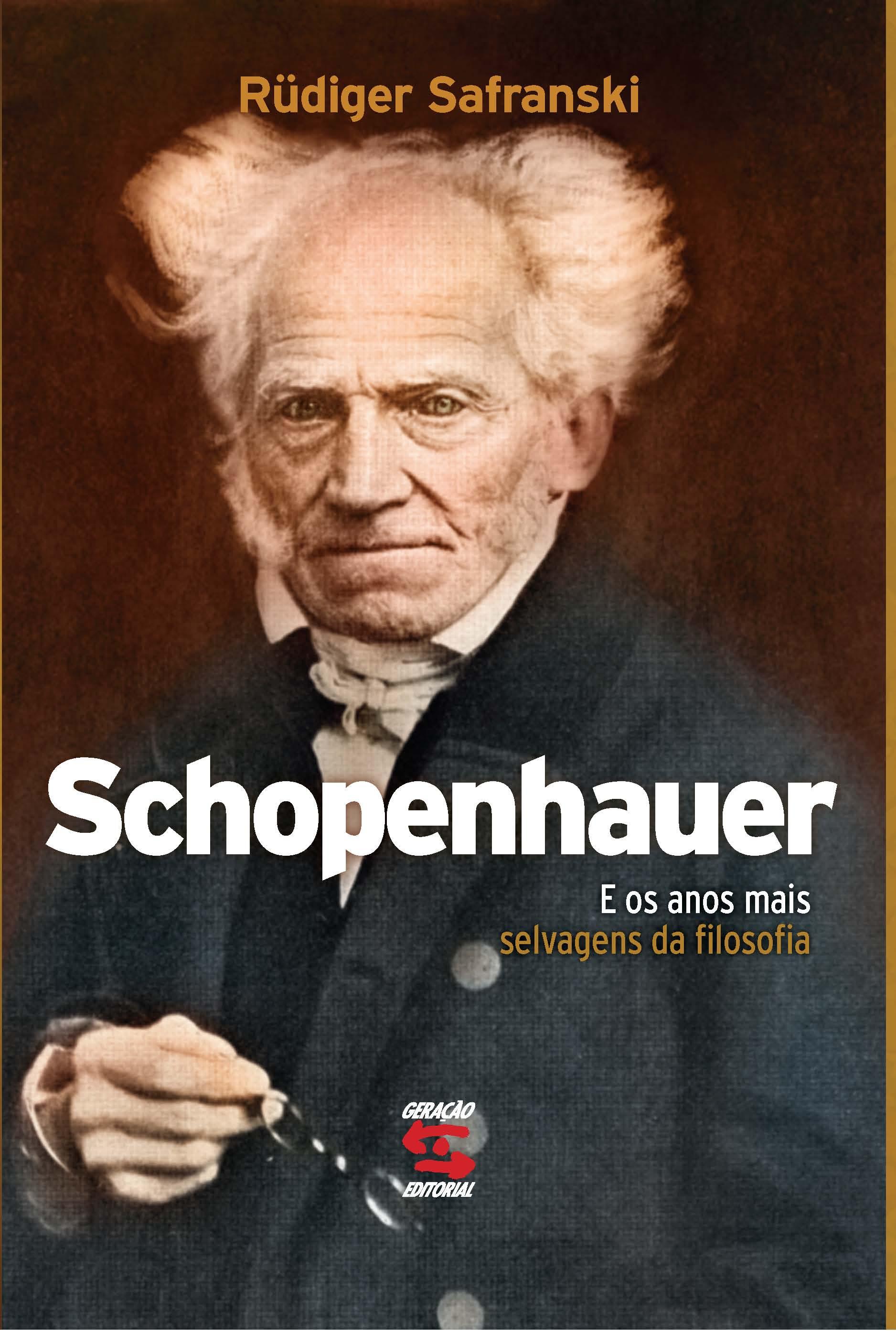 Schopenhauer: E os Anos Mais Selvagens da Filosofia, livro de Rudiger Safranski