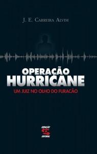 Operaçao Hurricane: Um Juiz no Olho do Furacao, livro de José Eduardo Carreira Alvim
