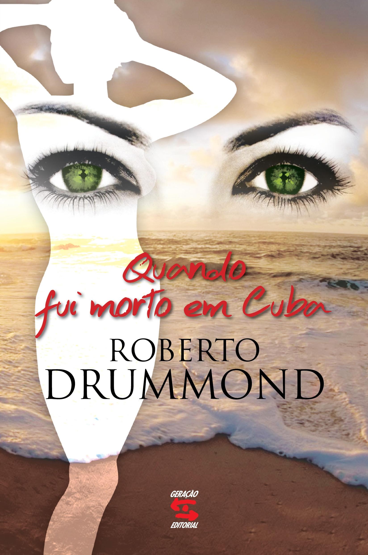 Quando Fui Morto em Cuba, livro de Roberto Drummond