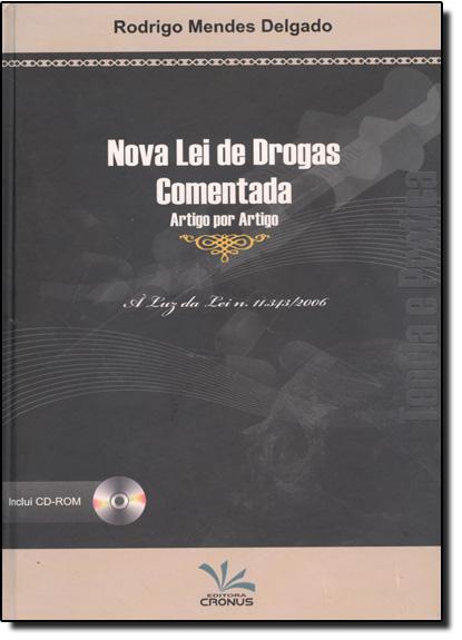 Nova Lei de Drogas Comentada Artigo Por Artigo, livro de Lucilia de Almeida Neves Delgado