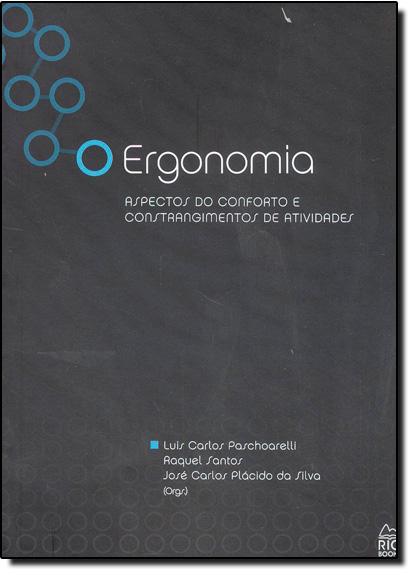 Ergonomia: Aspectos do Conforto e Constrangimentos de Atividades, livro de Raquel Santos