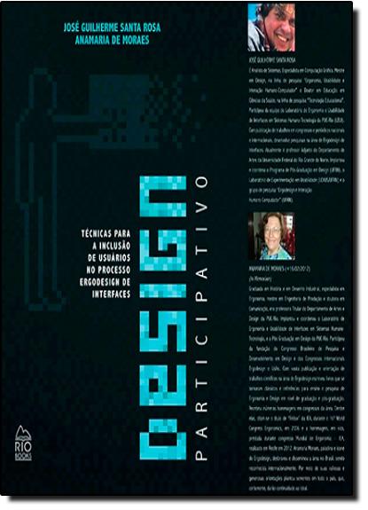 Design Participativo: Técnicas Para a Inclusão de Usuários no Processo Ergodesign de Interfaces, livro de José Guilherme Santa Rosa