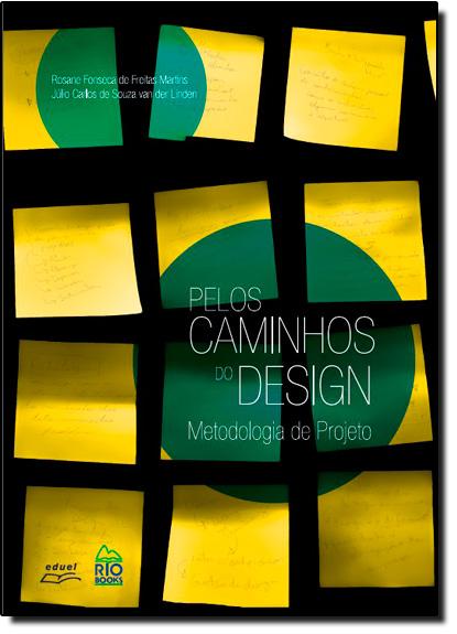 Pelos Caminhos do Design: Metodologia de Projeto, livro de Rosane Fonseca de Freitas Martins