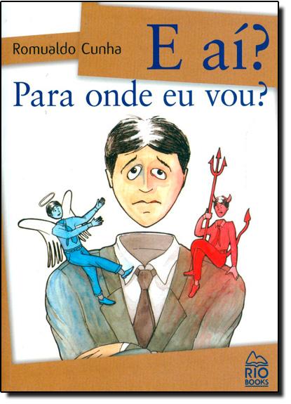 E Ai? Para Onde Ou Vou?, livro de Romualdo Cunha