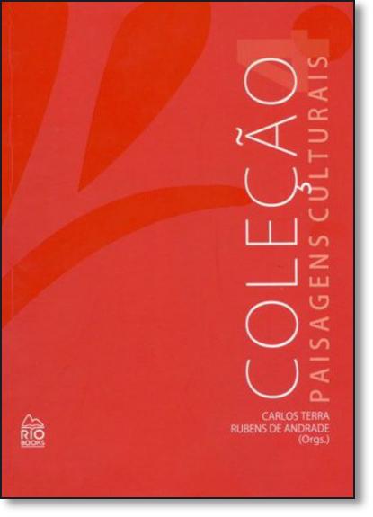 Coleção Paisagens Culturais - Vol.4, livro de Carlos G. Terra