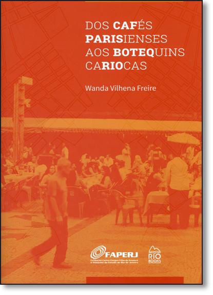 Dos Cafés Parisienses aos Botequins Cariocas, livro de Wanda Vilhena Freire