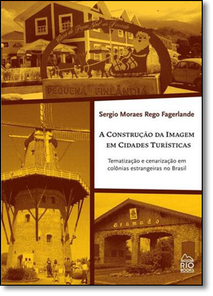 Construção da Imagem em Cidades Turísticas, A, livro de Sergio Moraes Rego Fagerlande