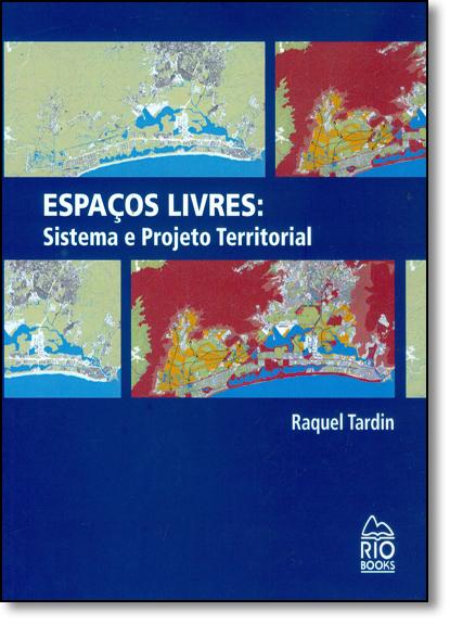 Espaços Livres: Sistema e Projeto Territorial, livro de Raquel Tardin