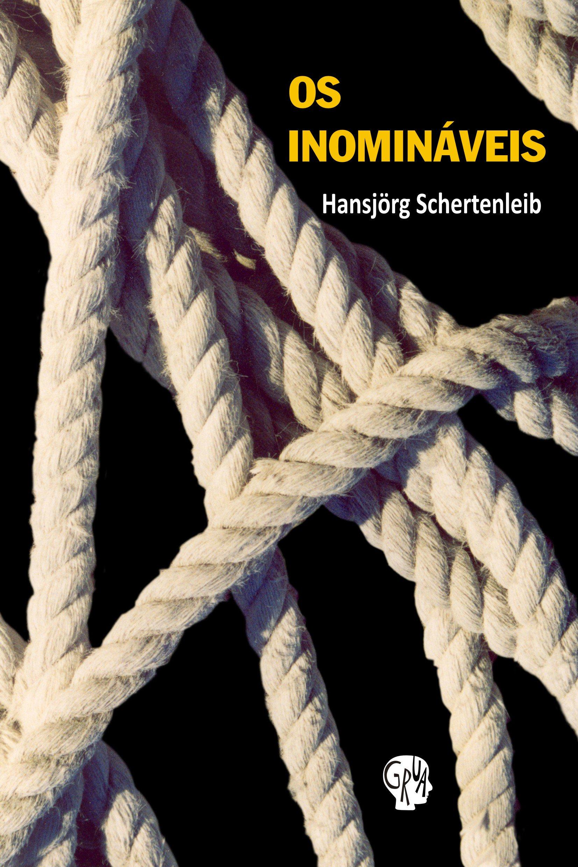 Os Inomináveis, livro de Hansjörg Schertenleib