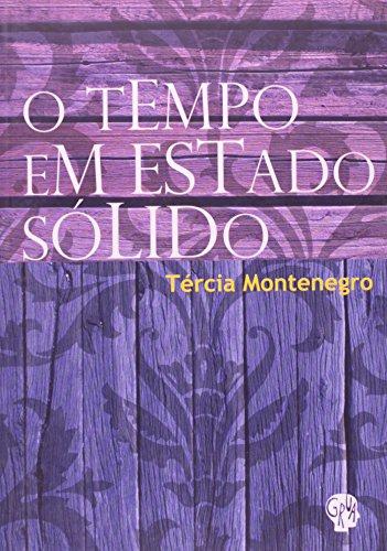 O Tempo em estado sólido, livro de Tércia Montenegro