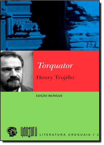 Torquator - Edição Bilíngue, livro de Henry Trujillo