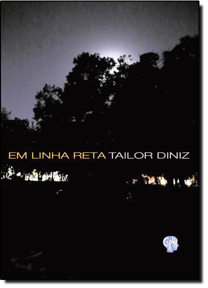 Em Linha Reta, livro de Tailor Diniz
