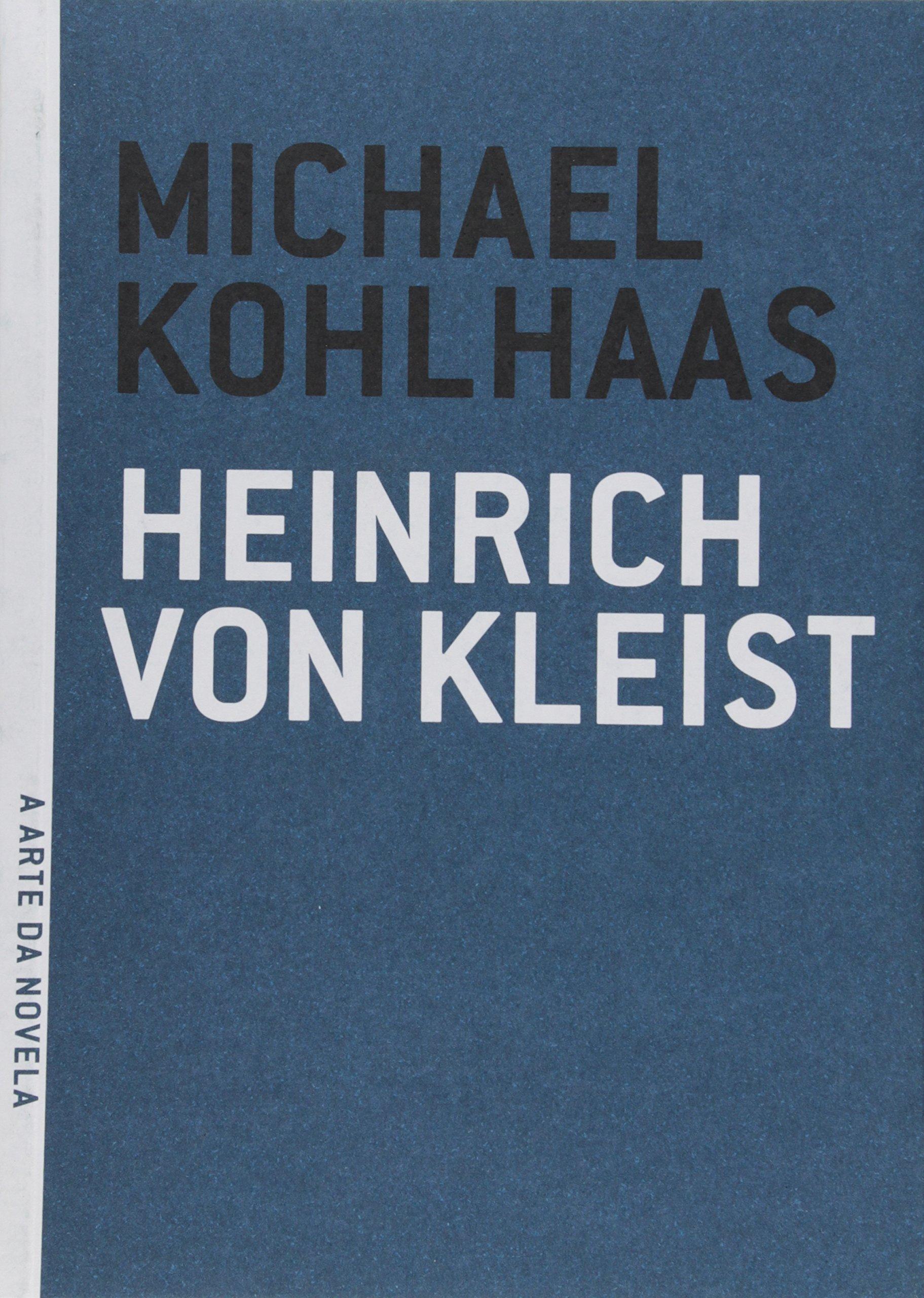 Michael Kohlhaas - Coleção A Arte de Novela, livro de Heinrich Von Kleist