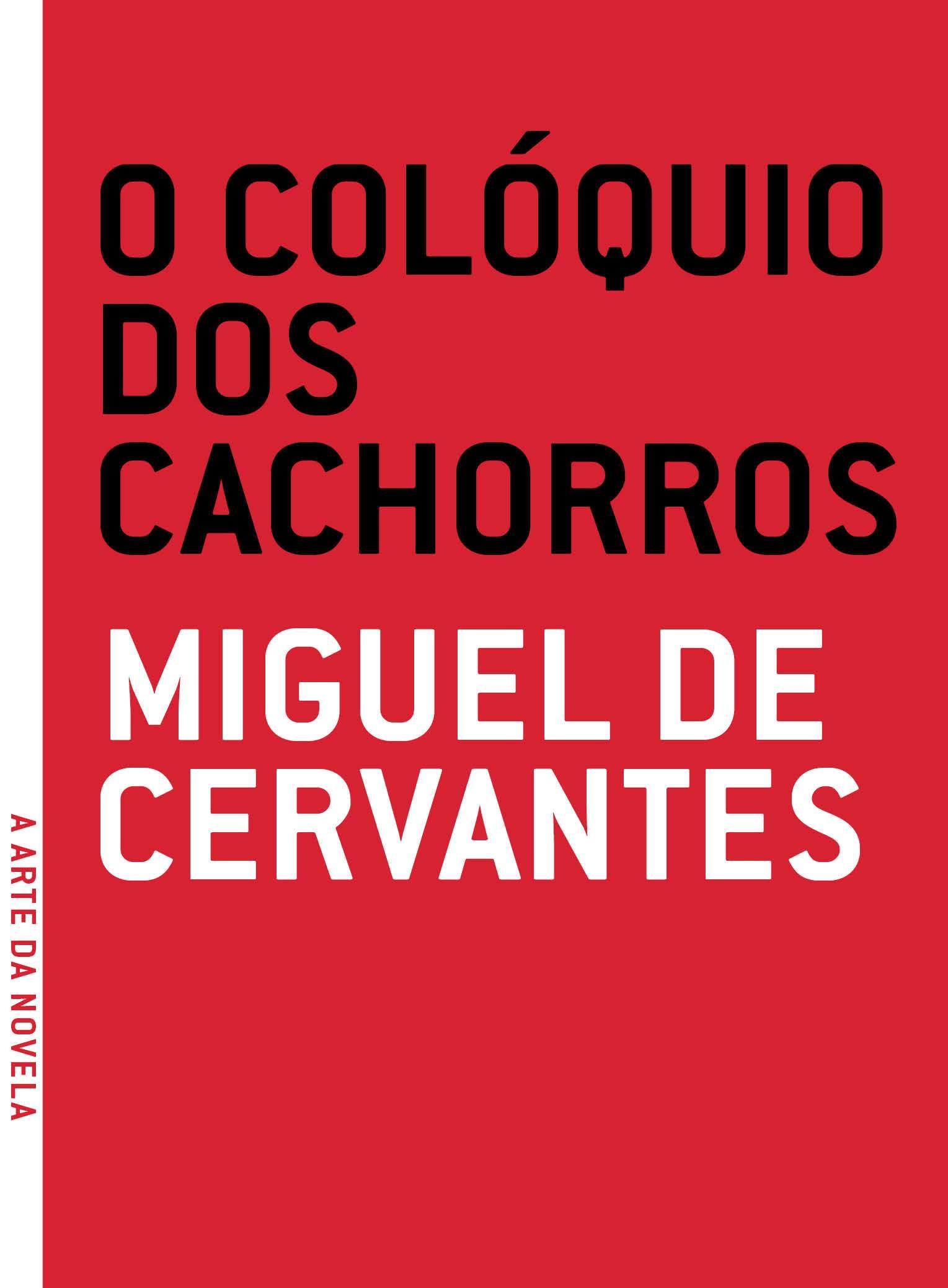 Colóquio dos Cachorros - Coleção A Arte da Novela, livro de Miguel de Cervantes