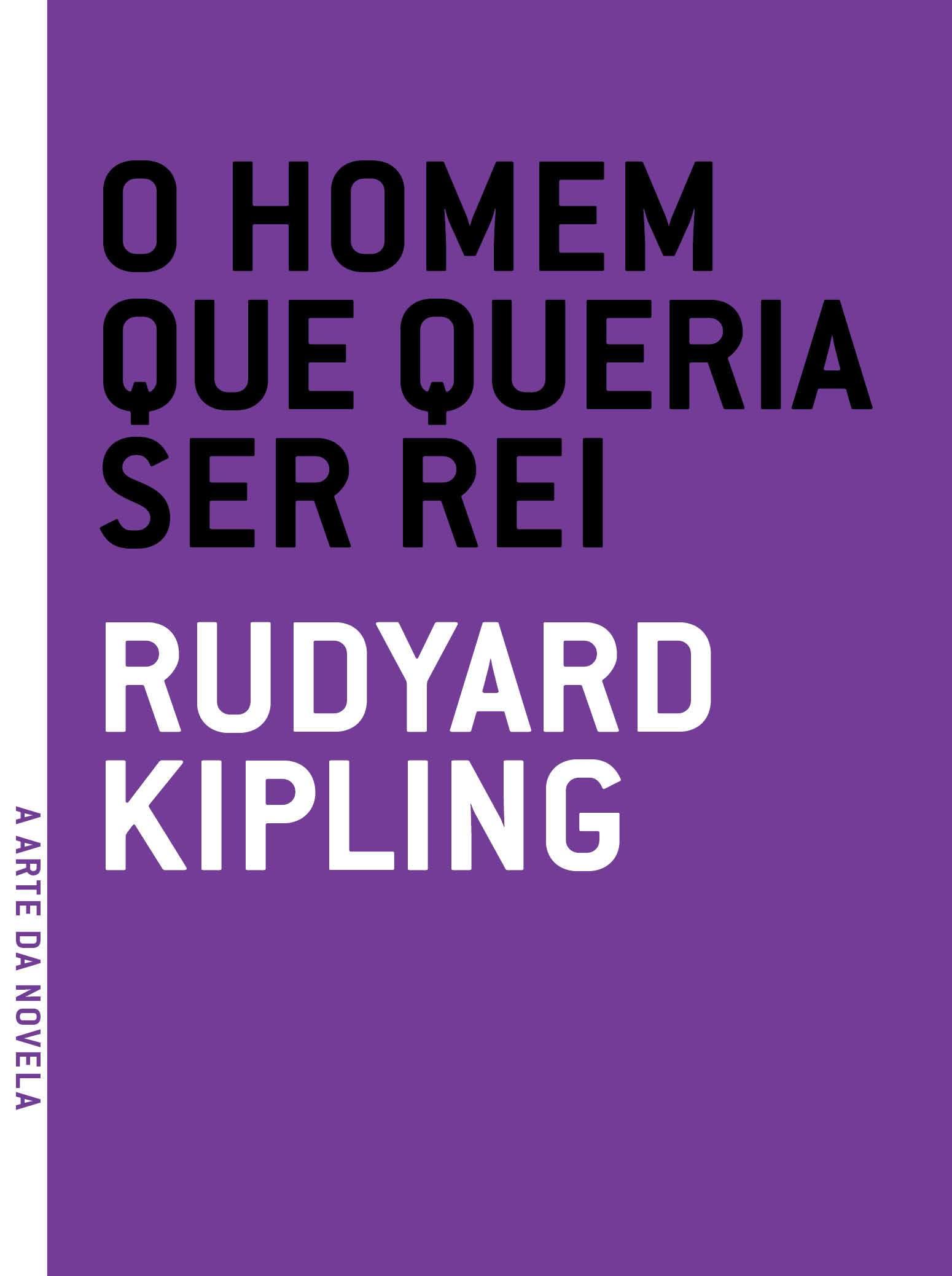 Homem Que Queria Ser Rei, O, livro de Rudyard Kipling