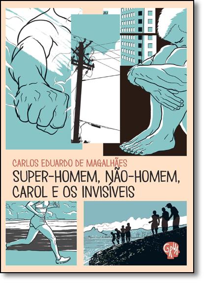 Super-hoem, Não-homem, Carol e os Invisíveis, livro de Carlos Eduardo de Magalhães