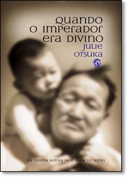Quando o Imperador Era Divino, livro de Julie Otsuka
