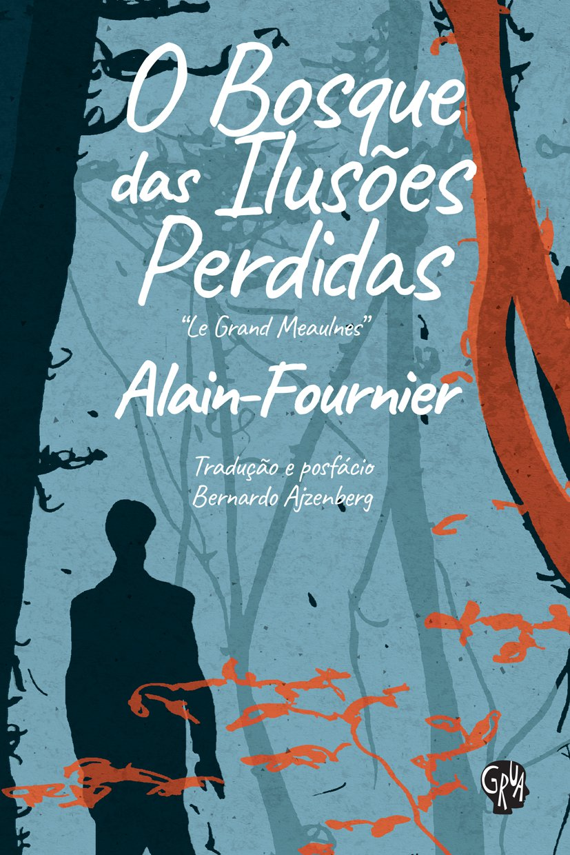 O bosque das ilusões perdidas, livro de Alain-Fournier