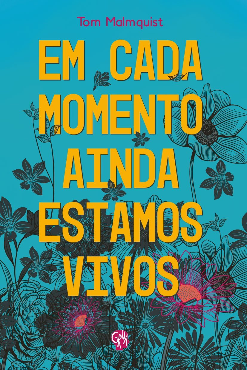 Em cada momento ainda estamos vivos, livro de Tom Malmquist