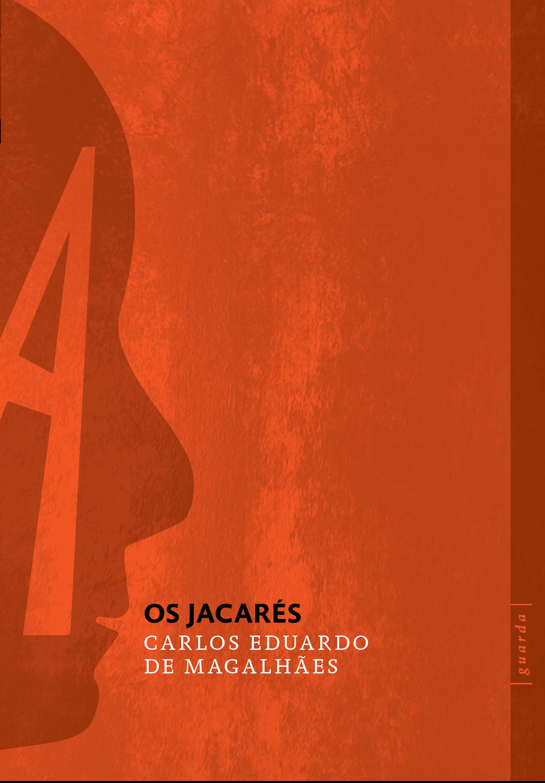Os jacarés, livro de Carlos Eduardo de Magalhães
